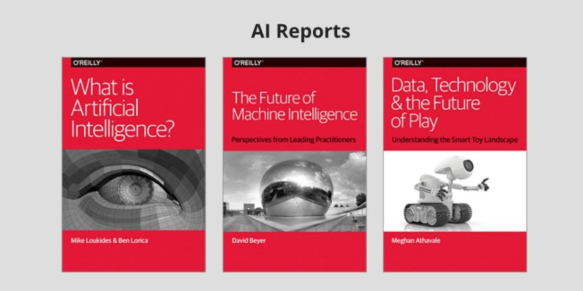 Get your weekend reading lined up - free #AI reports from O'Reilly Media are here