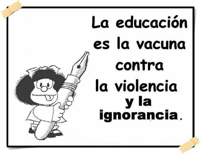 Resultado de imagen de mafalda la educacion es la vacuna