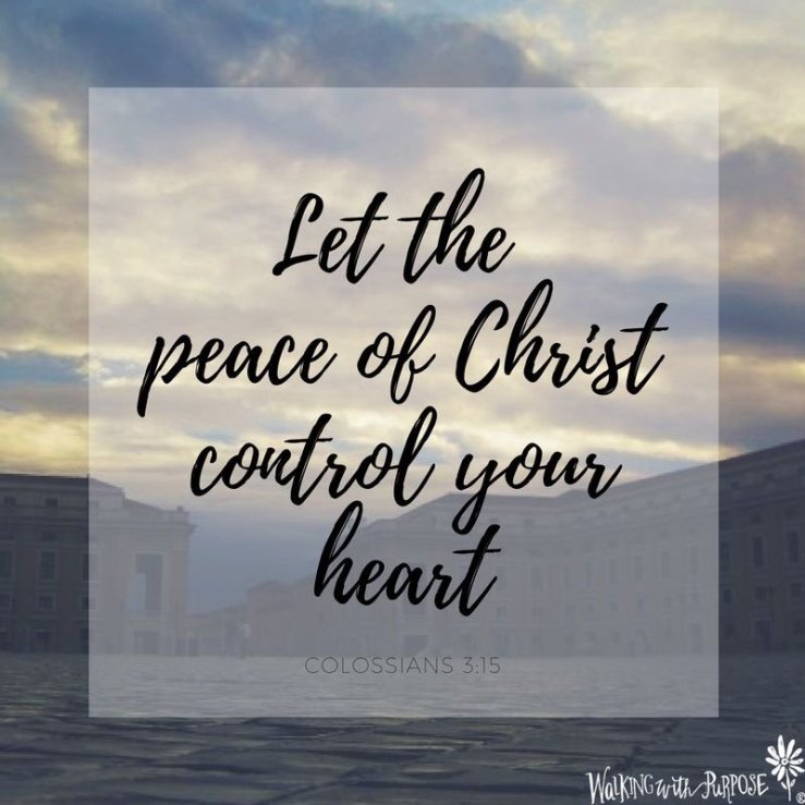 """Walking with Purpose on Twitter: """"Let the peace of Christ control your  heart.… """""""