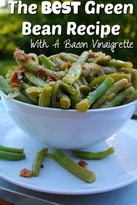 The Best Green Bean Recipe With A Bacon Vinaigrette ://