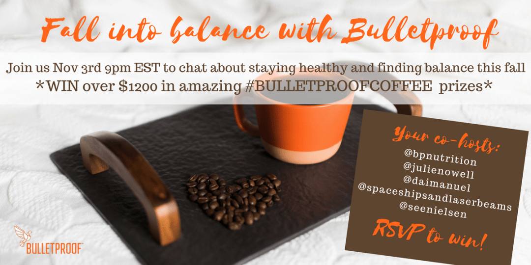 Find your balance w #bulletproofcoffee Nov 3 9pm EST - RSVP to win! #TwitterParty