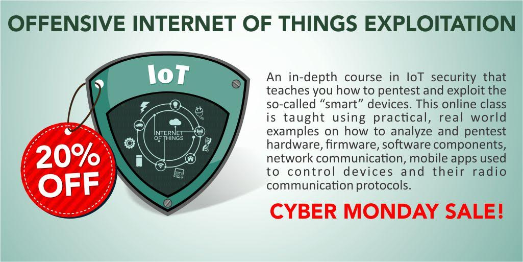 Get 20% Discount #CyberMonday Offer on Offensive IoT Exploitation course  by @adi1391