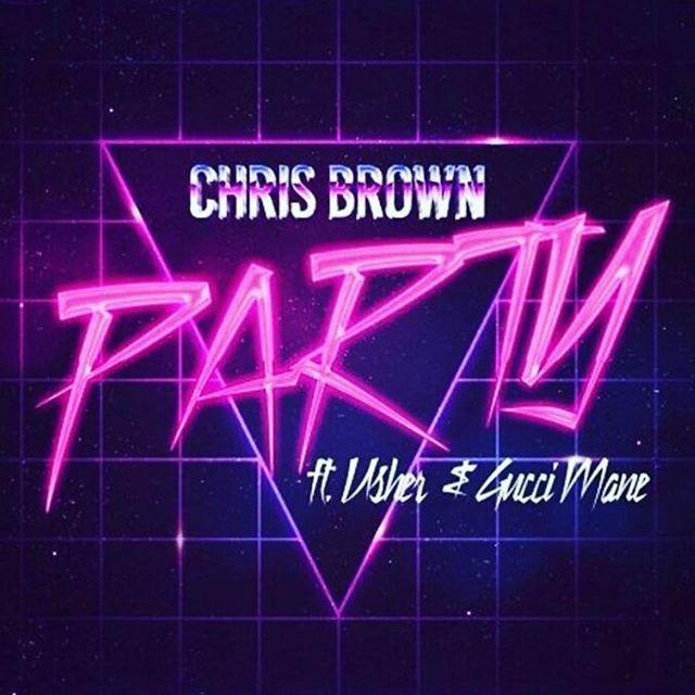 Chris Brown – Party ft. Gucci Mane, Usher Lyrics