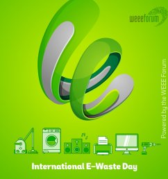 international e waste day will be held on 14 october 2019 to promote the correct disposal of e waste throughout the world  [ 1080 x 1080 Pixel ]