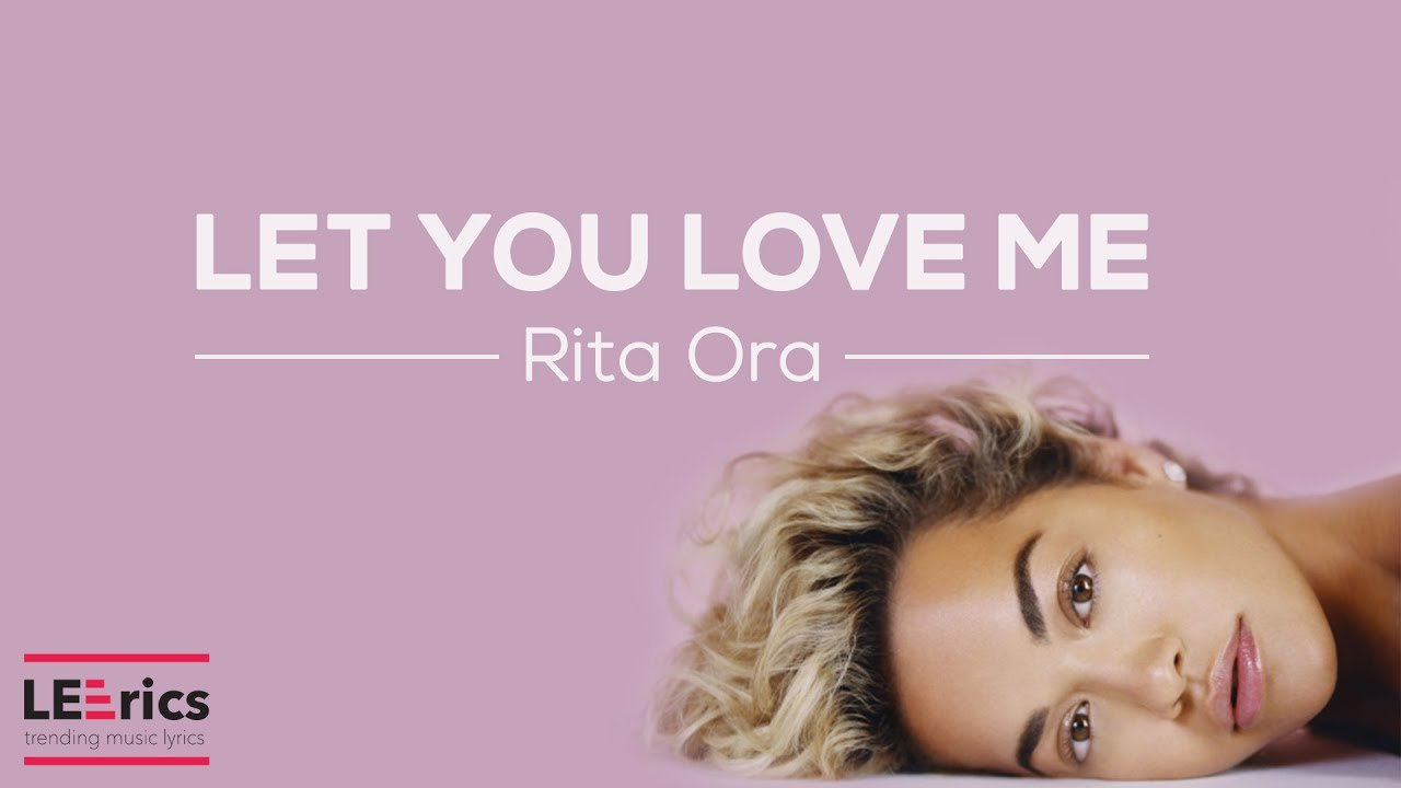 Rita Ora Let You Love Me Letra