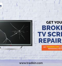 just visit tradikin and find tv repair professionals near your area visit https bit ly 2eky1k8 tradikin tvrepair repairexpert brokentvscreen  [ 1200 x 800 Pixel ]