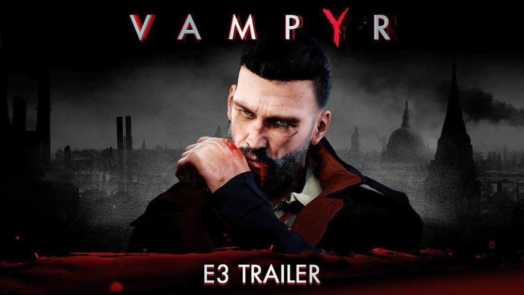 E3 2017: Vampyr Trailer & Release Date Revealed