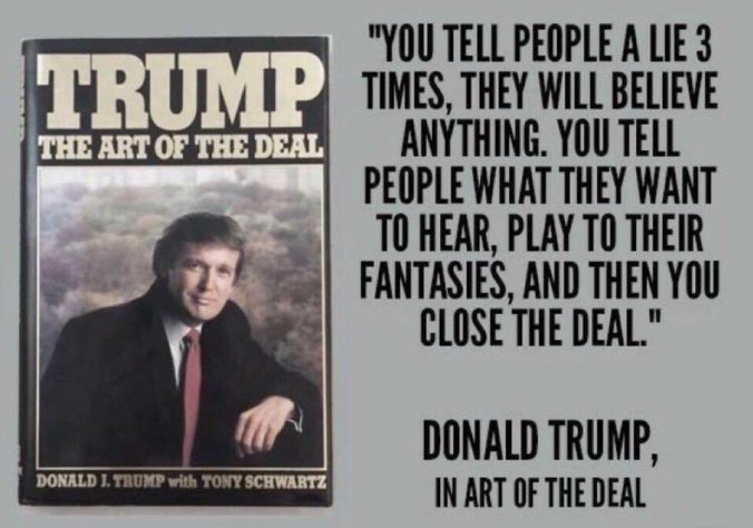 Image result for Trump in The Art of The Deal: Lie, play to their fantasies