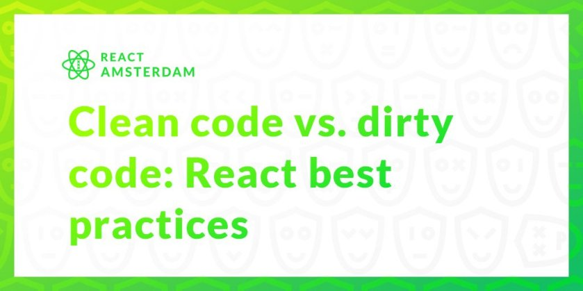 Clean code vs. dirty code: React best practices  #ReactJS