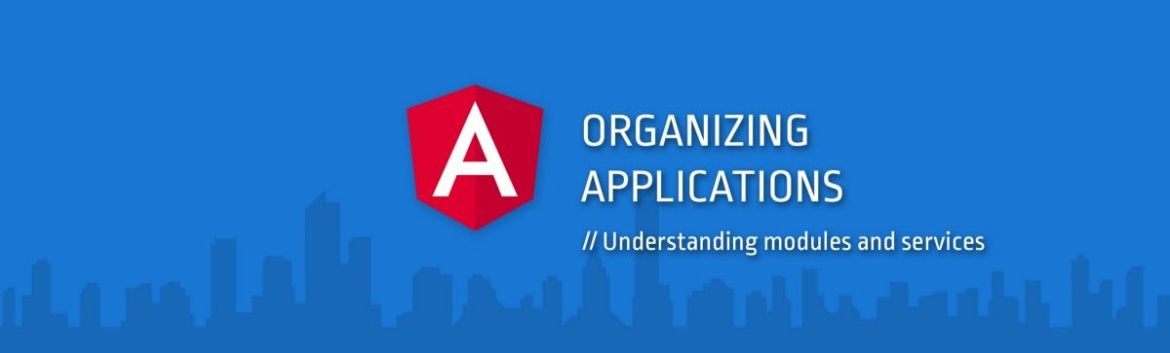 #Angular: Understanding Modules and Services