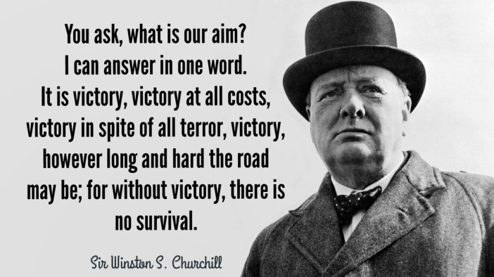 Winston Churchill quote on victory at all costs during World War II, a guide on how to kill a giant