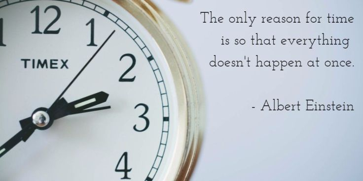 Image result for the only reason for time is so that everything doesn't happen at once