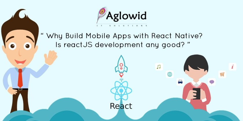 Why Build Mobile #apps With React Native? Is #reactjs #development Any Good? Know Here -->