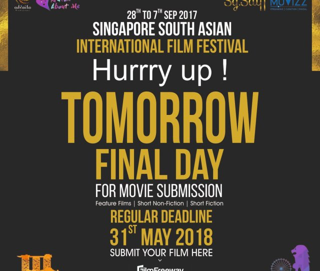 So Hurry Up And Grab The Last Opportunity To Submit Your Film Cine Fiesta Happening In Singapore For Movie Submission Bit Ly 2ggdhti Sgsaiff