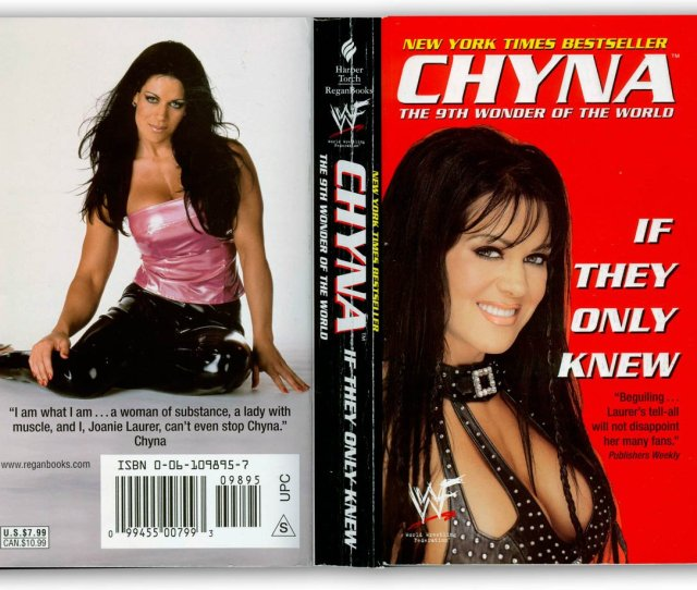 She Truly Loved The World Of Wrestling And Her Colleagues S Www Amazon Com If They Only Knew Chyna Dp 0060393297