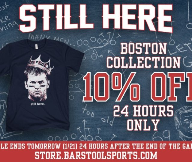 Off The Entire Boston Collection For The Next  Hours Stillhere Https Store Barstoolsports Com Collections Boston Pic Twitter Com Jbctxkdra