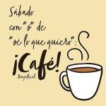Buenos Dias Sabado Con Cafe