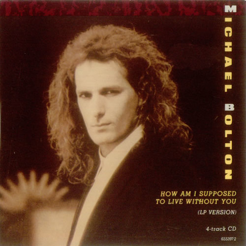 Michael Bolton - How Am I Supposed To Live Without You(1983) 歌詞 lyrics《經典老歌線上聽》