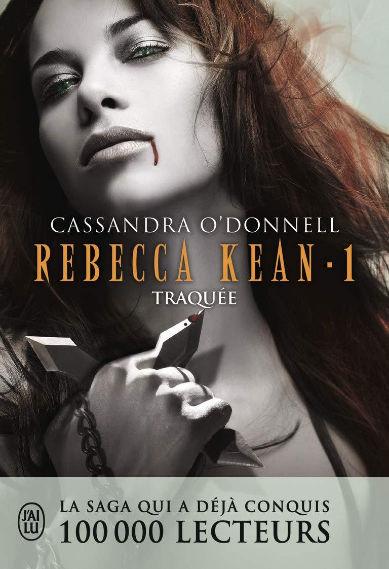 Rebecca Kean Tome 1 Pdf : rebecca, Rebecca, Kean,, Traquée, Cassandra, O'Donnell