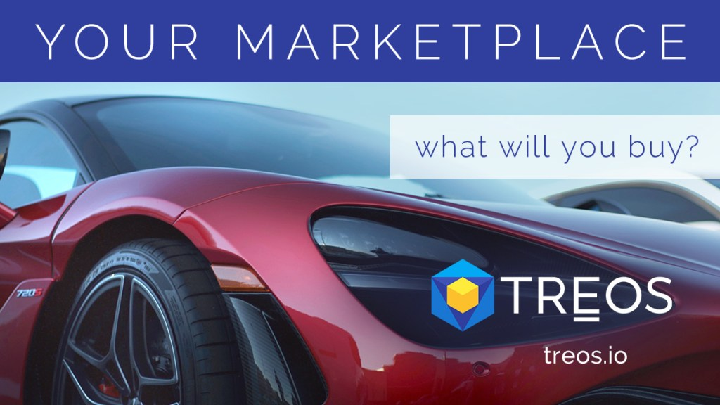 TREOS is YOUR marketplace. Imagine what you would buy there. You can earn, too w... 22