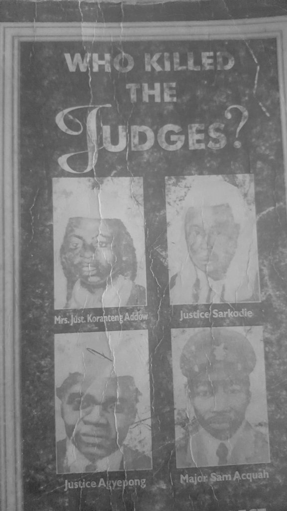 "Goldcoastghana on Twitter: ""During the hours of a night time curfew in force on 30 June 1982, 3 judges, Justice Kwadwo Agyei Agyepong, Fred Poku Sarkodie and Cecilia Koranteng-Addow & a rtd"