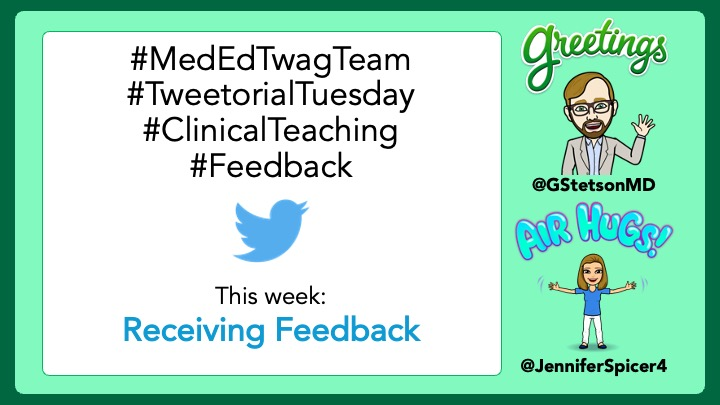 MedTweetorial: #Tweetorial Author: @GStetsonMD @MedEdTwagTeam! Type: #MedEd Specialty: Topics: #Feedback #ClinicianFeedback #ReceivingFeedback