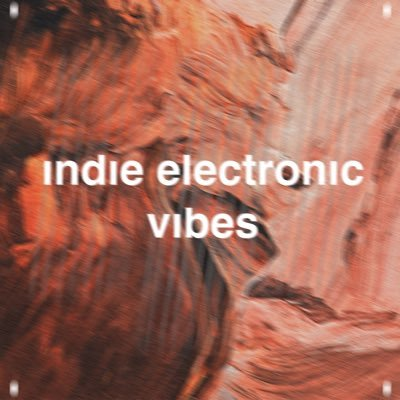indie electronic vibes indieelecvibes