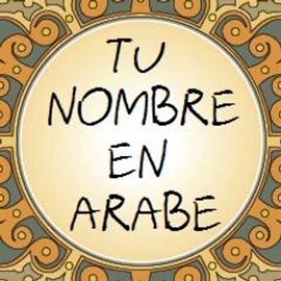 Tu Nombre En Arabe At Nombreenarabe Twitter