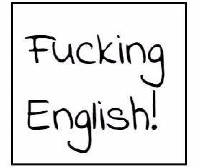 Fucking English