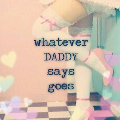 whatever daddy says goes DDLG image