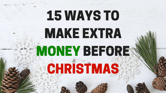 15 Ways to Make Extra Money Before Christmas