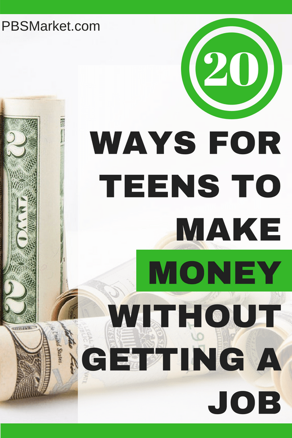 20 Ways to Teens to Make Money Without Getting a Job