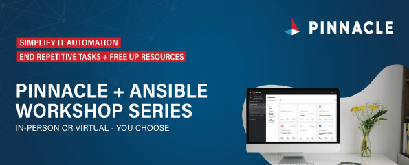 Red Hat Ansible IT Automation Workshop Series with Pinnacle