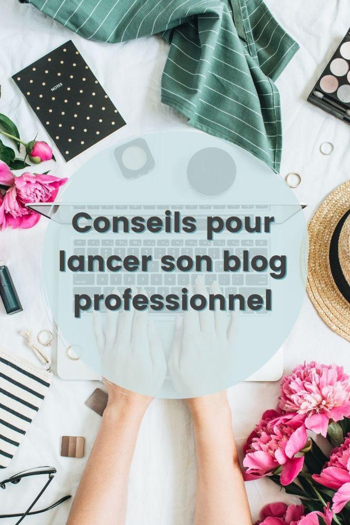 conseils pour lancer son blog professionnel