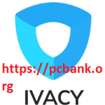 Ivacy VPN 5.8.2.0 Crack