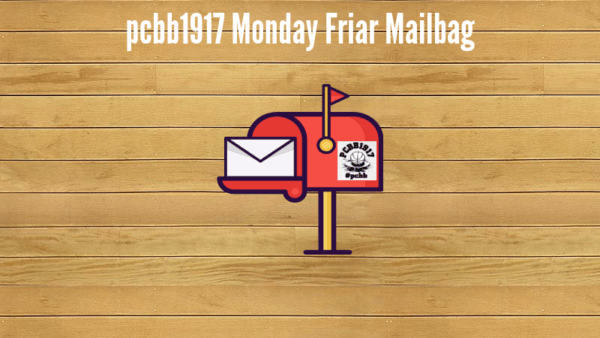 Monday Friar Mailbag on a Tuesday