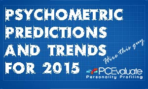 Psychometric Assessment Trends for 2015