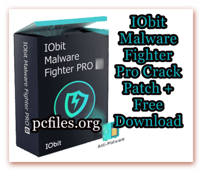 IObit Malware Fighter Pro Crack Patch + Free Download