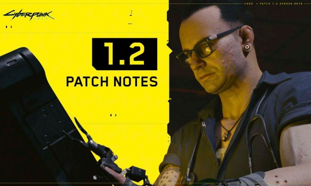 Cyberpunk 2077  New Patch 1.2 — List of Changes