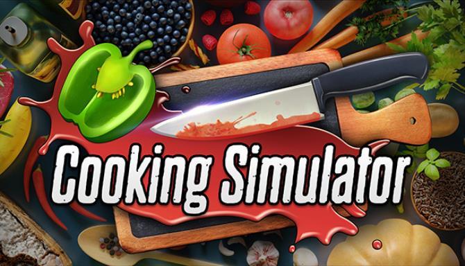 Cooking Simulator v1 7 Free Download