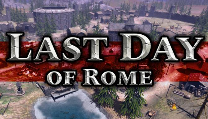 Last Day of Rome Free Download