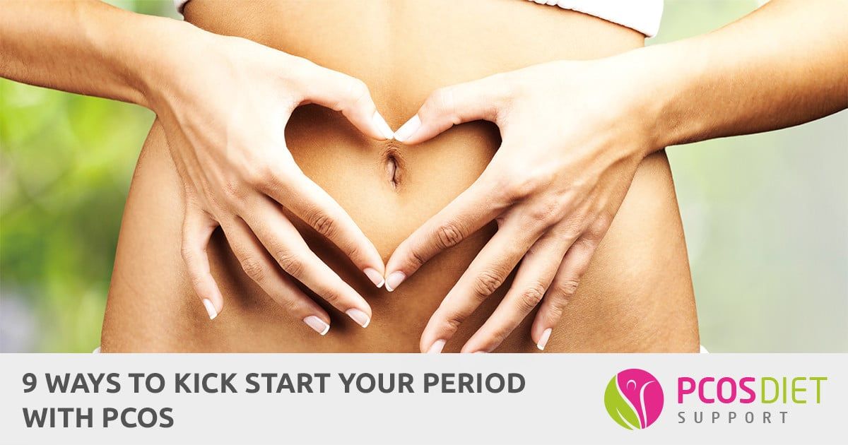9 Ways To Kick Start Your Period With PCOS