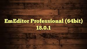 EmEditor Professional 18.0.1 Crack + Serial Key Latest Version Free Download