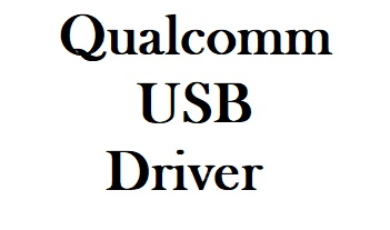 Qualcomm USB Driver Free Download For Windows