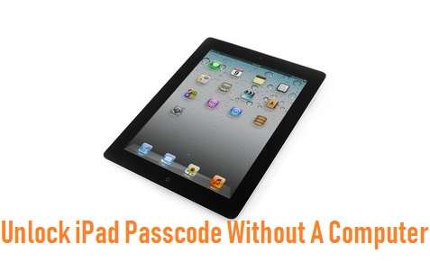 how to unlock ipad passcode without computer