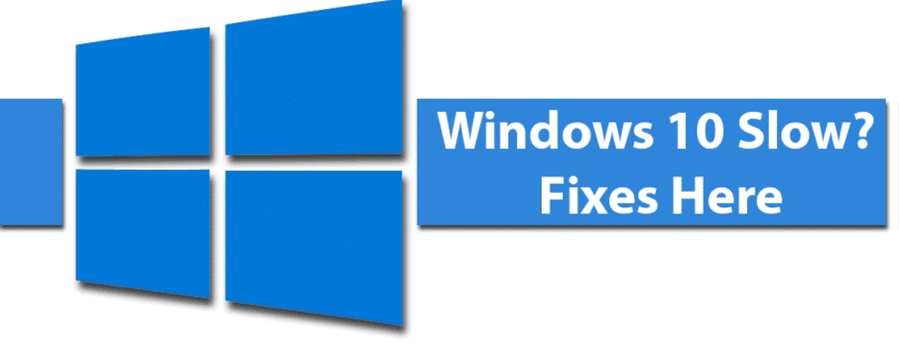 windows 10 slow fixes here