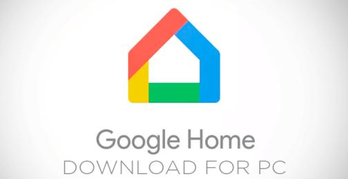 Google Home App for PC Windows Computer 10/8.1/7