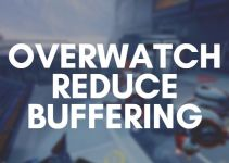 How to Reduce Overwatch Buffering – What Does it Do?
