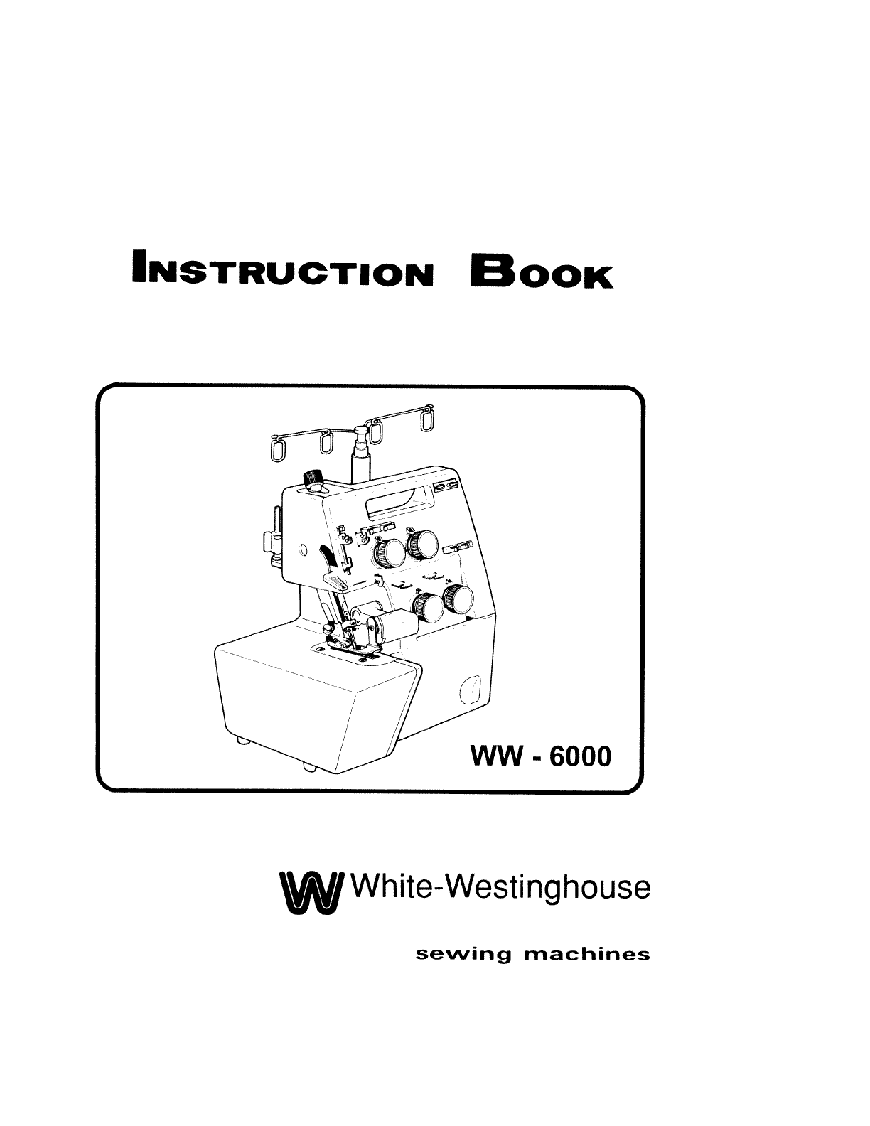 White-Westinghouse Sewing Machine WW-6000 User Guide