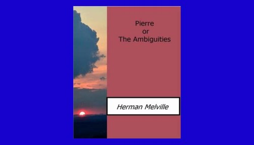 Pierre; Or The Ambiguities